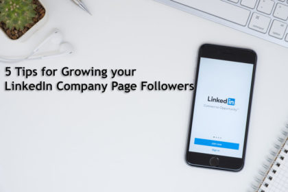 Tips for Growing your LinkedIn Company Page Followers
